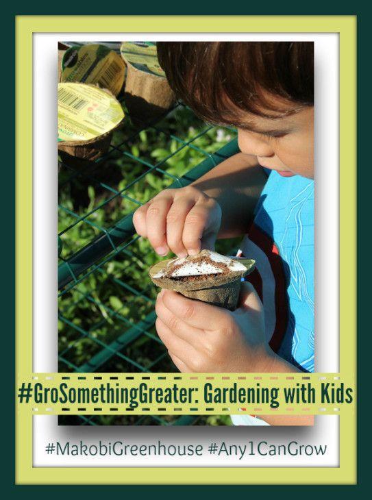 Gardening tips for kids! #GroSomethingGreater #MakobiGreenhouse #Any1CanGrow