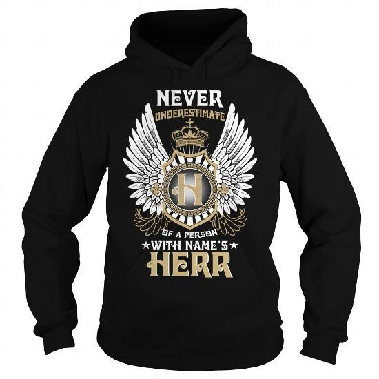 I Love HERR  NEVER UNDERESTIMATE OF A PERSON WITH HERR  NAME T shirts