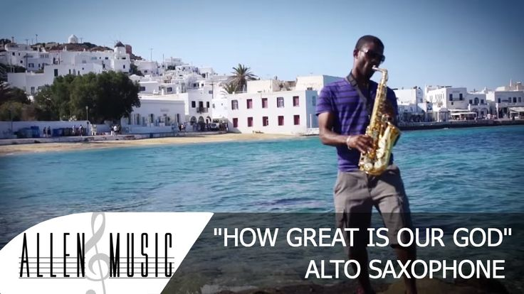 How Great Is Our God - Alto Saxophone Cover - Allen Music This is my version of the song How Great is Our God. This song was originally by Chris Tomlin. After performing this at the Gospel Café I wanted to record my own version so here it is! I hope that you enjoy it as much as I enjoyed recording it! This cover was recorded in Greece and in Italy. I visited Venice Corfu Santorini Mykonos and Olympia. You can journey with me through these cities throughout the music video! I created this…