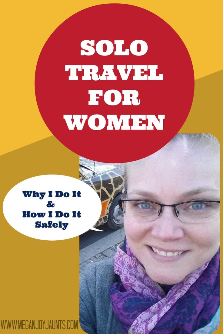 Solo Travel for Women: Why I Do It & How I Do It Safely