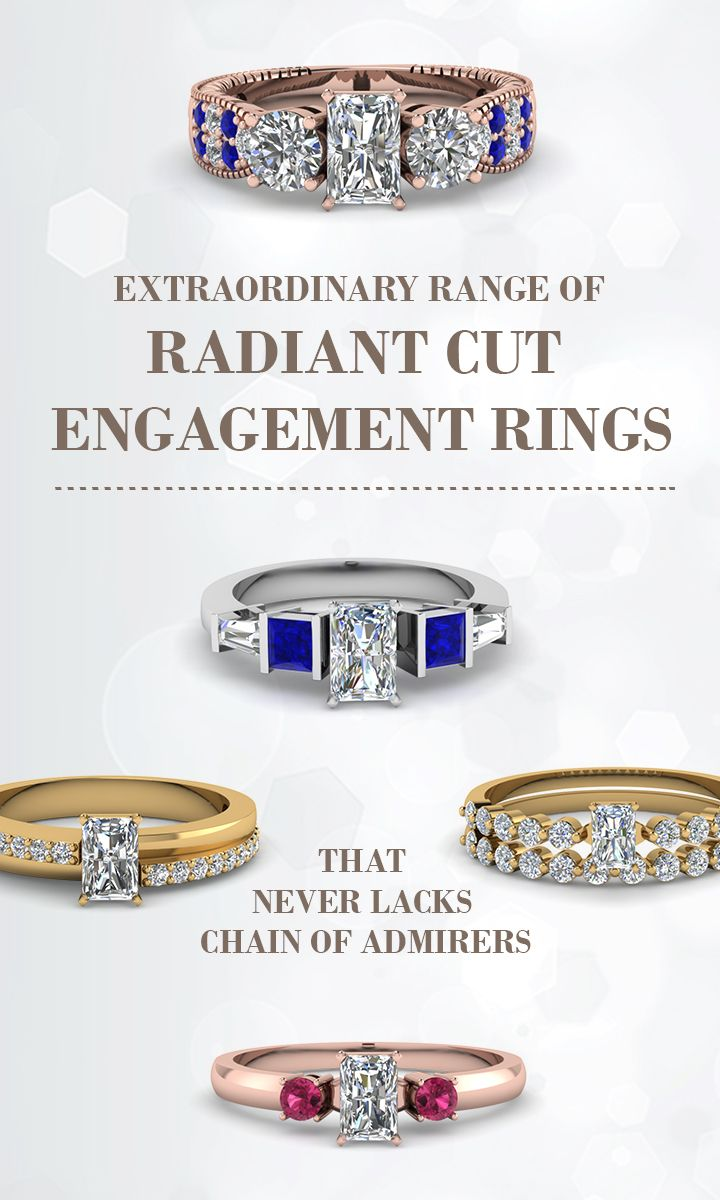 Extensive Range of Radiant cut Engagement rings , that never lack chain of admirers