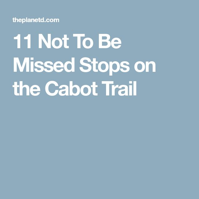 11 Not To Be Missed Stops on the Cabot Trail