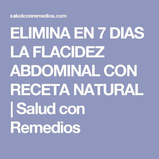 ELIMINA EN 7 DIAS LA FLACIDEZ ABDOMINAL CON RECETA NATURAL | Salud con Remedios
