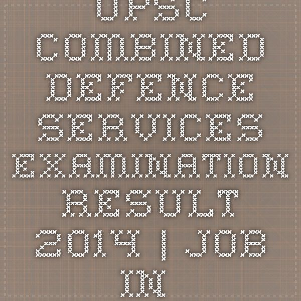 Upsc Combined Defence Services Examination Result 2014 | JOB IN INDIA