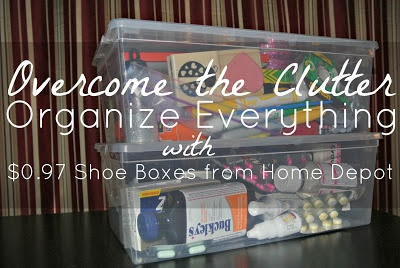 Use clear plastic shoe boxes to organize everything from the Pantry to medicine that you keep downstairs. $0.97 at Home Depot