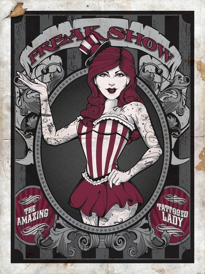 Freak Show - Amazing Tattooed Lady  by Matt Fischer/......... use like the old poster style to do some of it