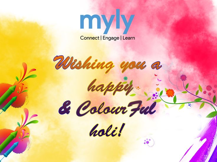 Enjoy every color of Holi and you will get every happiness you desire. God is always with you. Enjoy every moment. Keep smiling.  myly wishes you & your family a very Happy and Colorful Holi!  #HappyHoli #Holi2017 #mylyapp #SchoolApp #SchoolERP