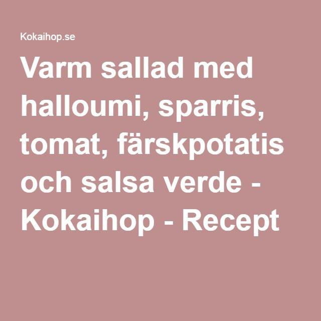 Varm sallad med halloumi, sparris, tomat, färskpotatis och salsa verde - Kokaihop - Recept
