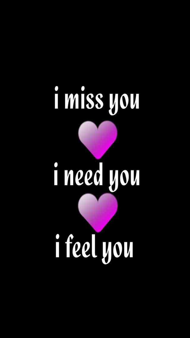 Love Quote And Saying Image Description I Miss You I Need You I Feel You Missing You Love Quotes Be Yourself Quotes Missing You Quotes For Him