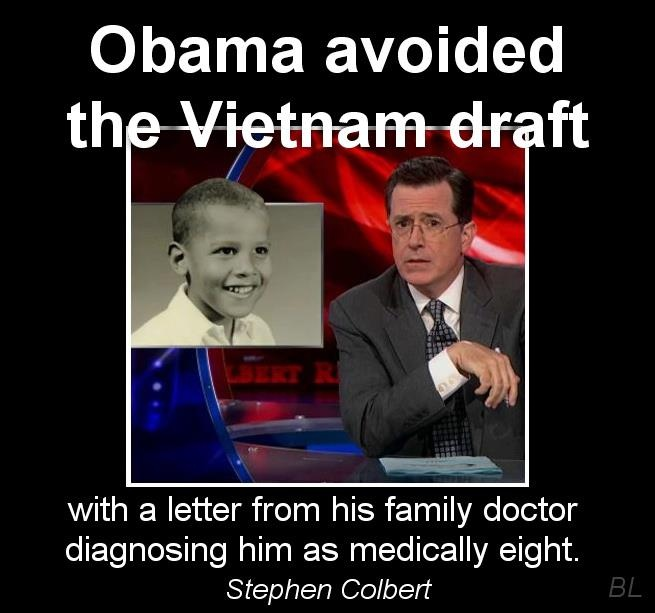 "Colbert on Obama the ""draft dodger.""!  Don't think Dick Cheney can say the same! Colbert - brilliant as always"