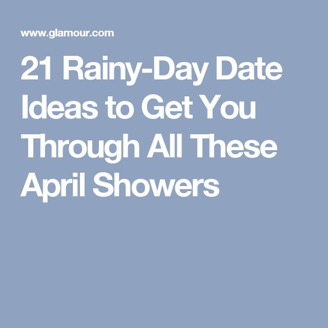 21 Rainy-Day Date Ideas to Get You Through All These April Showers
