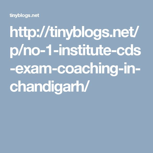http://tinyblogs.net/p/no-1-institute-cds-exam-coaching-in-chandigarh/