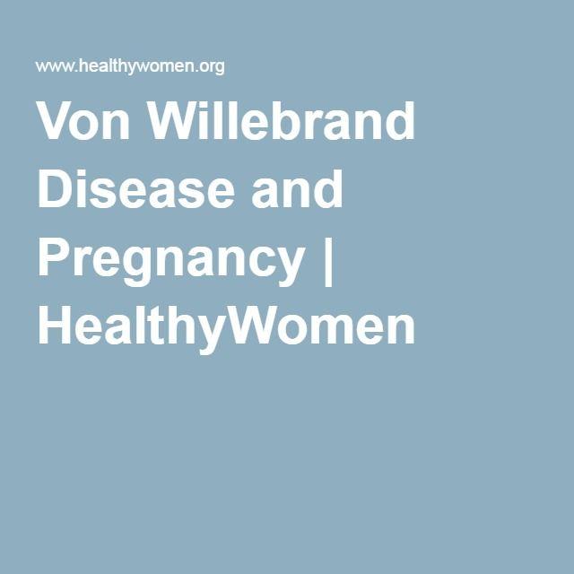 Von Willebrand Disease and Pregnancy | HealthyWomen