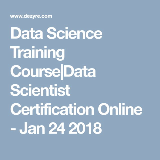 Data Science Training Course|Data Scientist Certification Online - Jan 24 2018