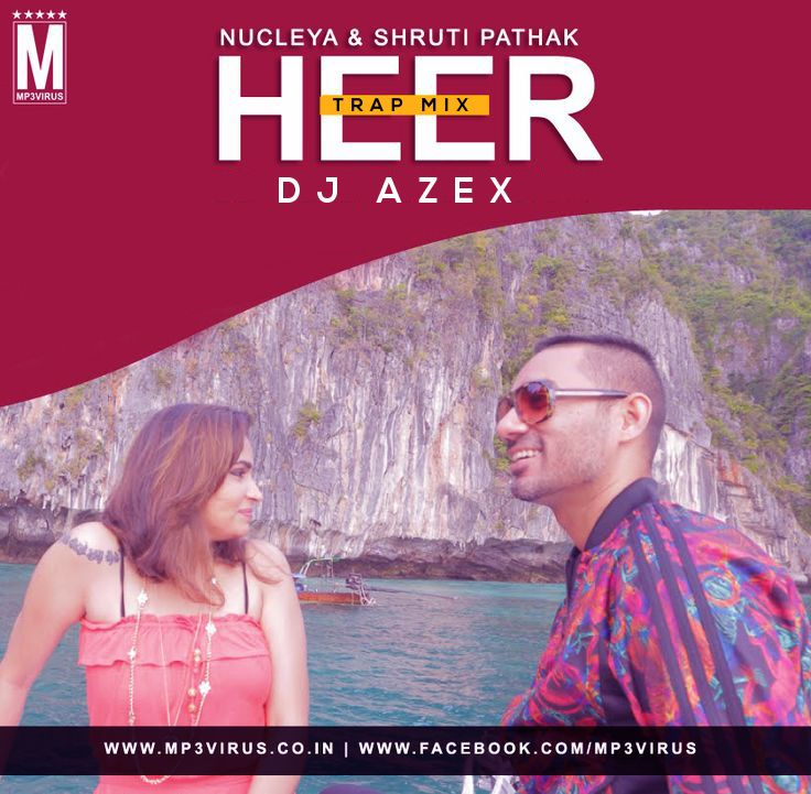 Nucleya - Heer - DJ Azex Trap Mix Download Now DJ Remix