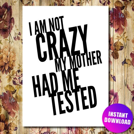 Sheldon Cooper I Am Not Crazy Funny Quote - INSTANT DOWNLOAD - Big bang Theory Gift DIY Digital Printable Jpeg -  Art Typography Poster #printablequote #instantdownload #downloadableartprint #printabletypography #diyprintable #funnyprintable #printyourown #qouteoftheday #digitalprint #digitalposter #printableposter printable downloadable DIY Printable INSTANT DOWNLOAD #ETSY