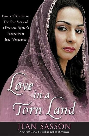 Love in a Torn Land: Joanna of Kurdistan: The True Story of a Freedom Fighter's Escape from Iraqi Vengeance by Jean Sasson - Inspiring and unforgettable, Love in a Torn Land shares Joanna's passionate and unflagging determination to survive and fight—for love, life, and the freedom of her beloved Kurdistan. #hero (Bilbary Town Library: Good for Readers, Good for Libraries)
