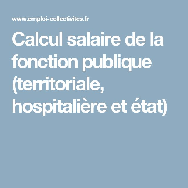 Calcul salaire de la fonction publique (territoriale, hospitalière et état)