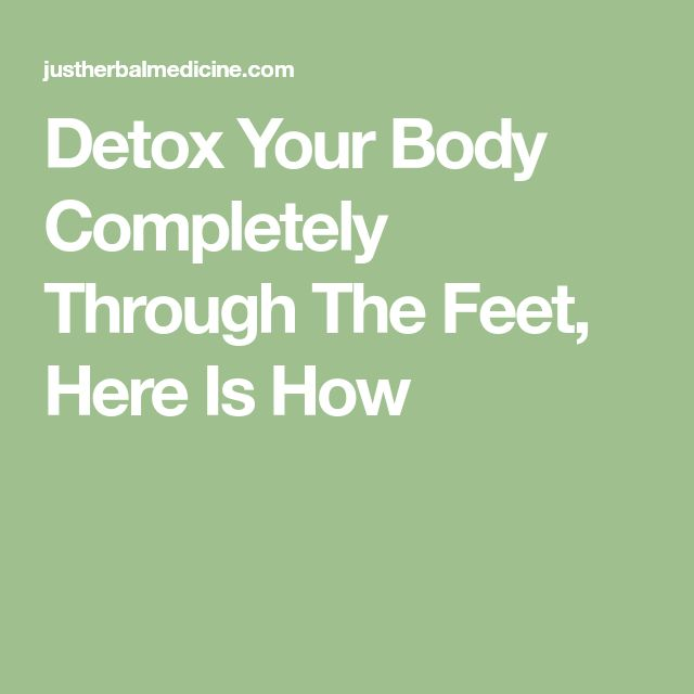 Detox Your Body Completely Through The Feet, Here Is How