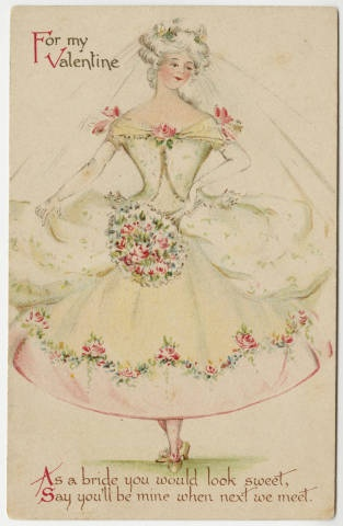 For my Valentine--As a bride you would look sweet :: Archives & Special Collections Digital Images :: 1911