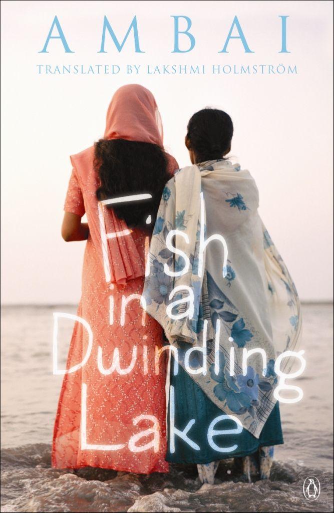 Fish in a dwindling lake, #Ambai, #SPARROW, #C.S.Lakshmi, #Tamil, #Kalachuvadu, #Kannan, #Penguin #Books, #India #Translation #shortstories