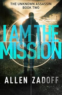 Tome Tender: I Am the Mission by Allen Zadoff (The Unknown Assa...