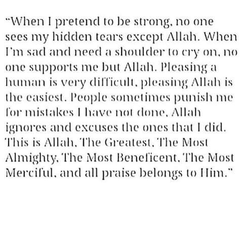Only Allah know how much i pretend to be strong.Allah is the Greatest. #alhamdulillah.