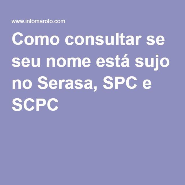 Como consultar se seu nome está sujo no Serasa, SPC e SCPC