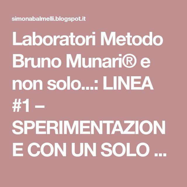 Laboratori Metodo Bruno Munari® e non solo...: LINEA #1 – SPERIMENTAZIONE CON UN SOLO STRUMENTO