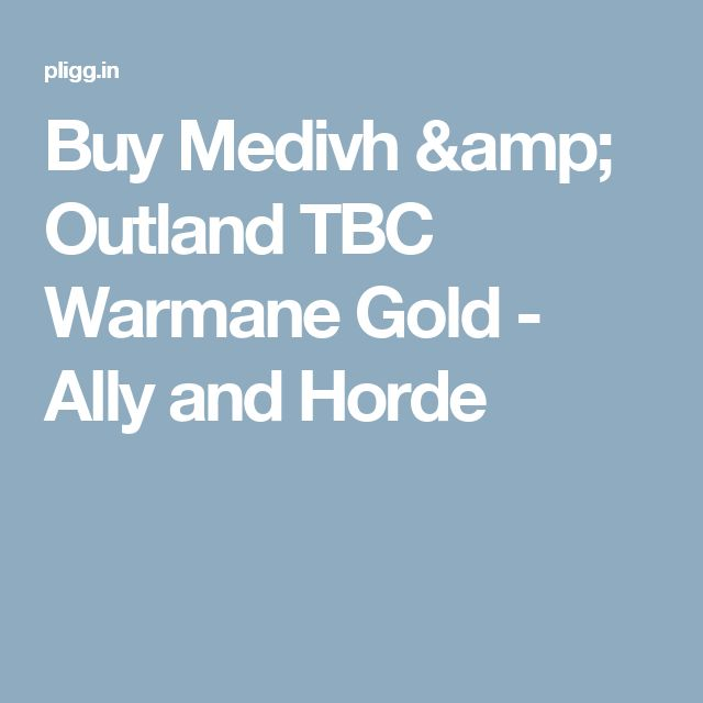 Buy Medivh & Outland TBC Warmane Gold - Ally and Horde