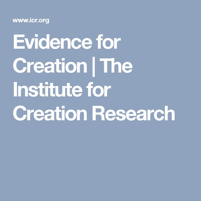 Evidence for Creation | The Institute for Creation Research