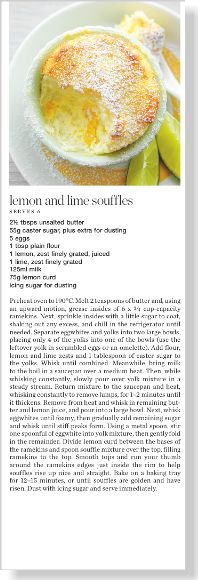 Lemon and lime souffles. Clipped from ©marie claire Australia using Netpage.
