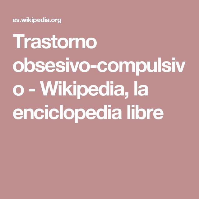 Trastorno obsesivo-compulsivo - Wikipedia, la enciclopedia libre