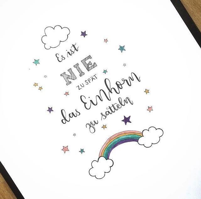 Letter Lovers fraeulein_kalt: Handlettering Spruch: Es ist nie zu spät das Einhorn zu satteln