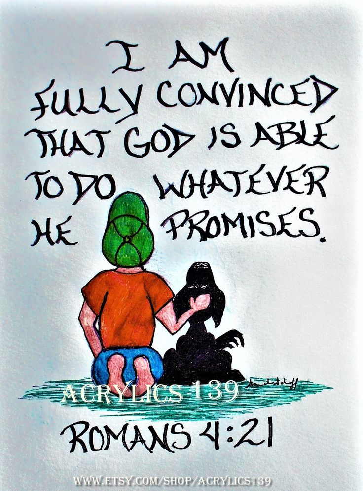 """He was fully convinced that God is able to do whatever he promises."" Romans 4:21 (Scripture doodle of encouragement, Bible Art Journaling, Acrylics 139, Bible Study, Sunday School, Devotional, Children's Church, VBS, Youth Group)"