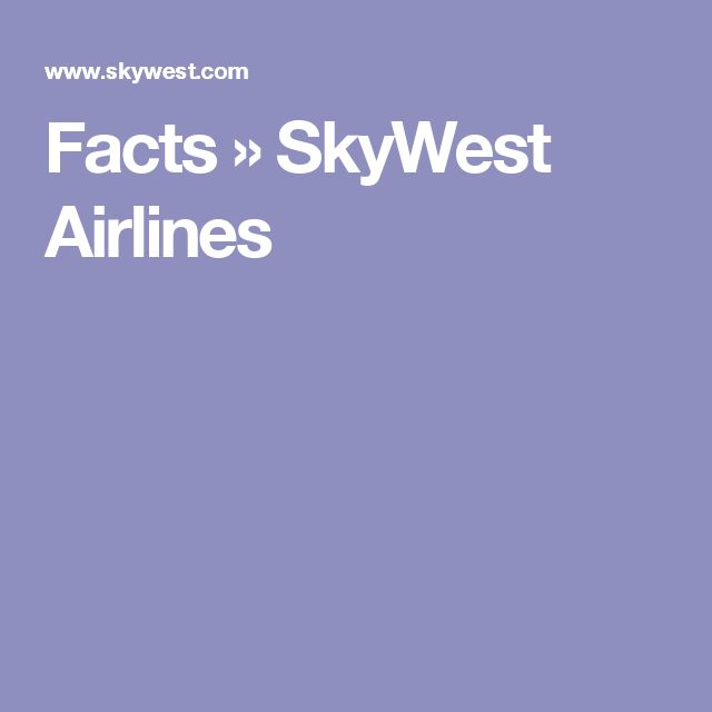 Facts » SkyWest Airlines