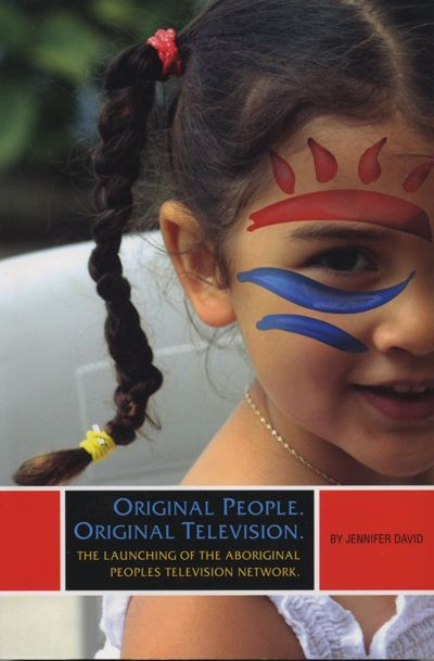 Original People Original Television: The Launching of the Aboriginal Peoples Tel