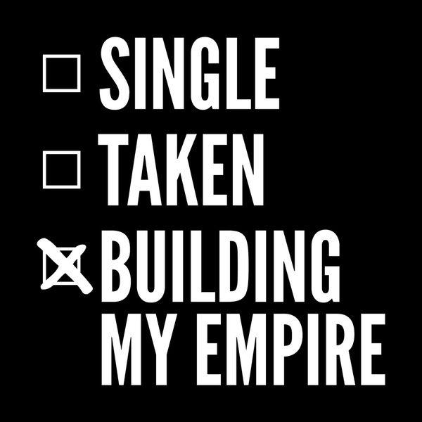 SINGLE TAKEN BUILDING MY EMPIRE (Black & White) Art Print by CreativeAngel | Society6
