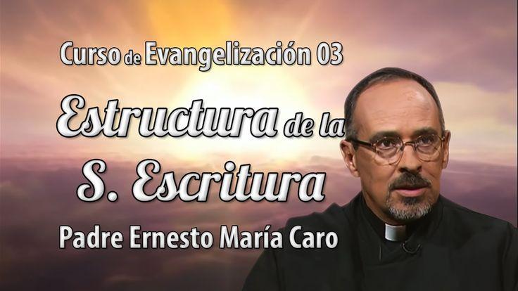 Curso de Evangelización 03 Estructura de la Sagrada Escritura