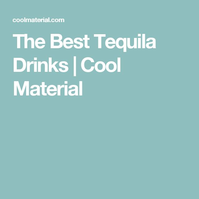 The Best Tequila Drinks | Cool Material