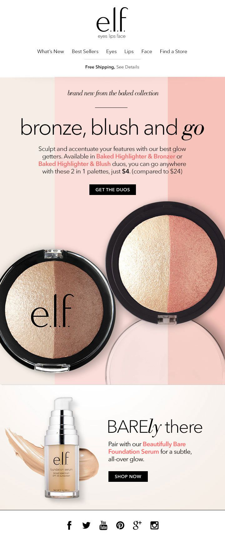 Bronze, blush and go with our NEW Baked Highlighter & Bronzer and Baked Highlighter & Blush Duo's.  CLIENT: e.l.f. Cosmetics Built by: Mark Nayve | SellUp