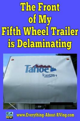 Delamination on front of Fifth Wheel Trailer