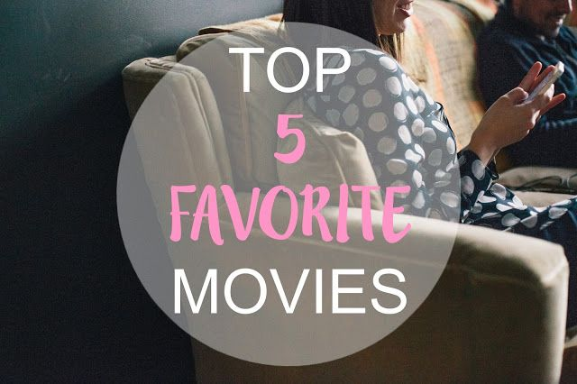 Top 5 favorite movies
