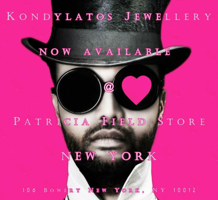 Kondylatos Jewellery now available @ Patricia Field Store - NEW YORK  Patricia Field  - 306 Bowery New York, NY 10012