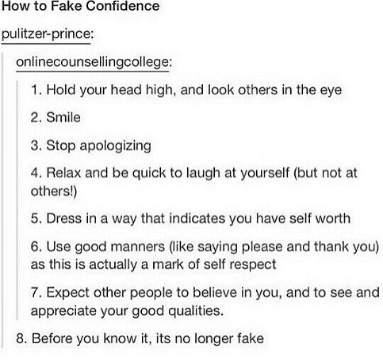 I know you can get confidence, I also know you can pretend as long as you need to because soberness we all need to