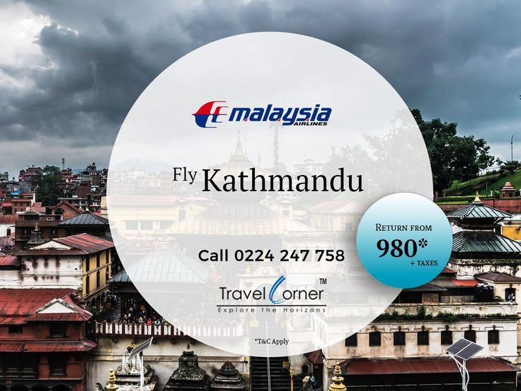 Special fare to Kathmandu by Malaysia Airlines. Call 0224 247 758 or https://goo.gl/NR9BNp #TravelCorner #Kathmandu #MalaysiaAirlines Terms and Conditions Apply