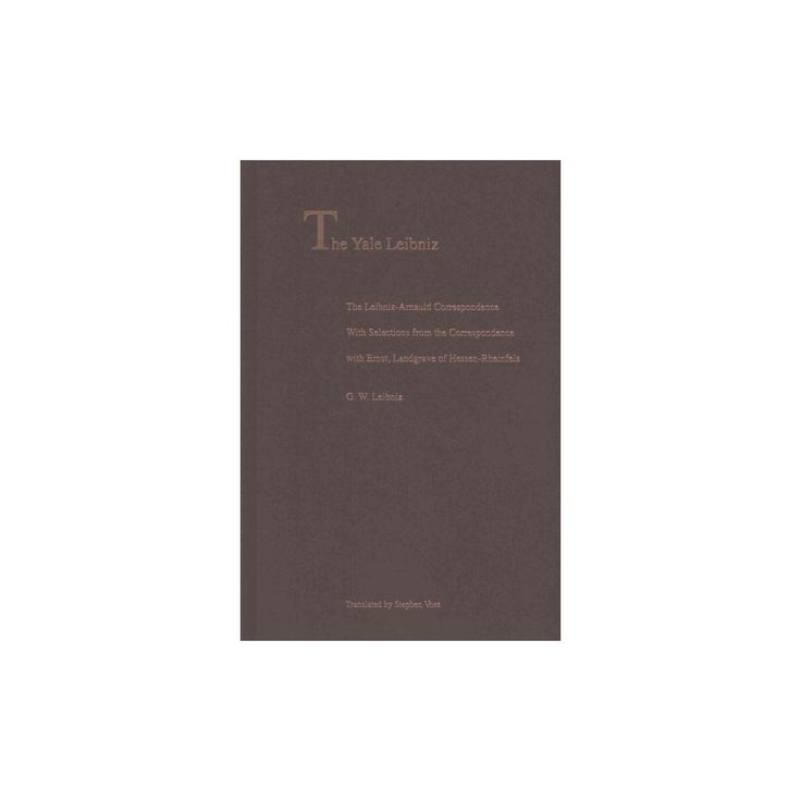 Leibniz-Arnauld Correspondence : With Selections from the Correspondence With Ernst, Landgrave of