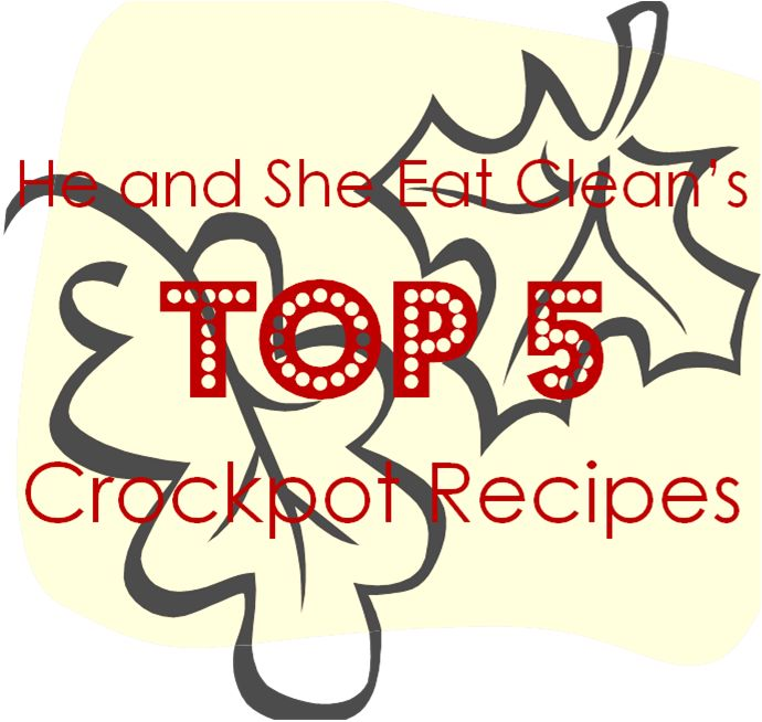 It is the time of year when everyone wants to dust off the crockpot to make soups and chili! We do the same thing. Some of our favorite (and most popular) recipes are crockpot recipes!  These are our Top 5 Crockpot Recipes - we hope they become a staple in your home! Visit HeandSheEatClean.com for more healthy recipes.