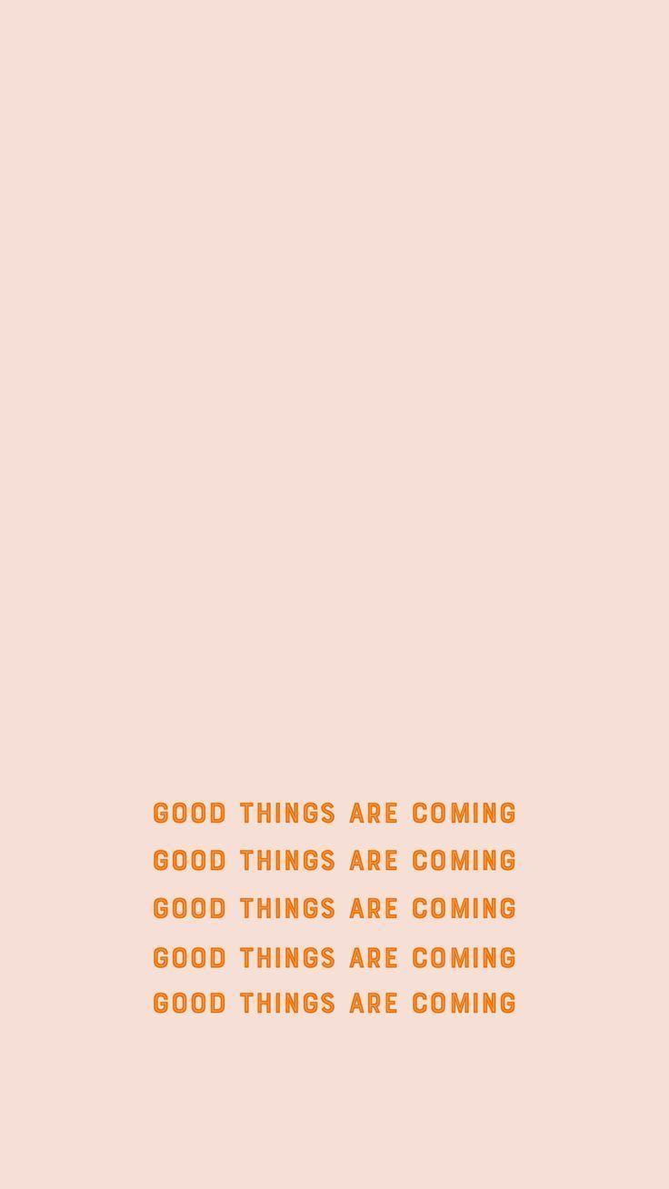 Good Things Are Coming 💛 Aesthetic Iphone Wallpaper