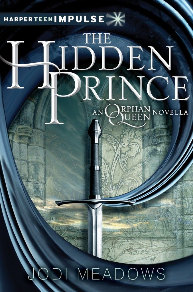 The Hidden Prince (Orphan Queen Novella) by Jodi Meadows